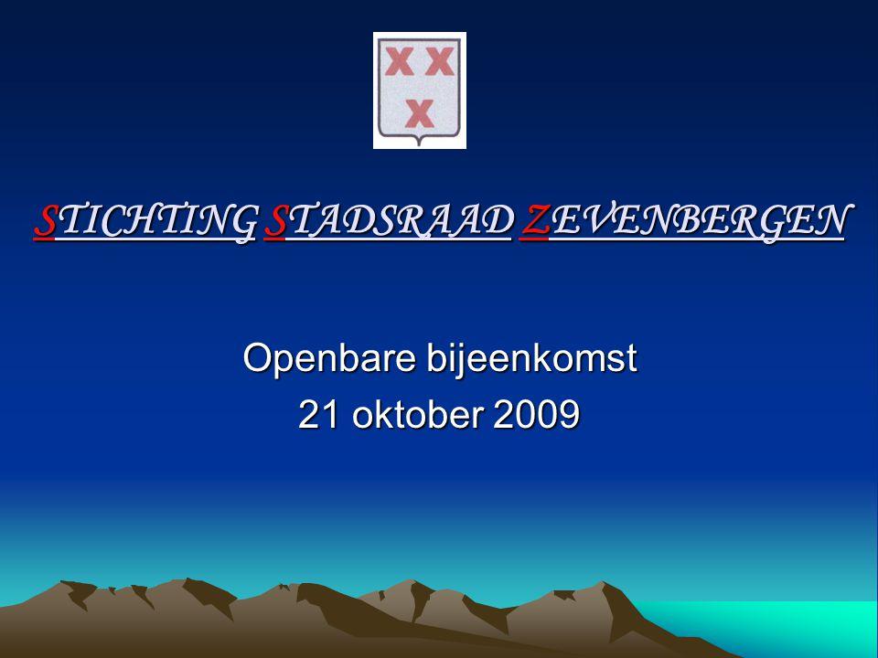 STICHTING STADSRAAD ZEVENBERGEN Openbare bijeenkomst 21 oktober 2009