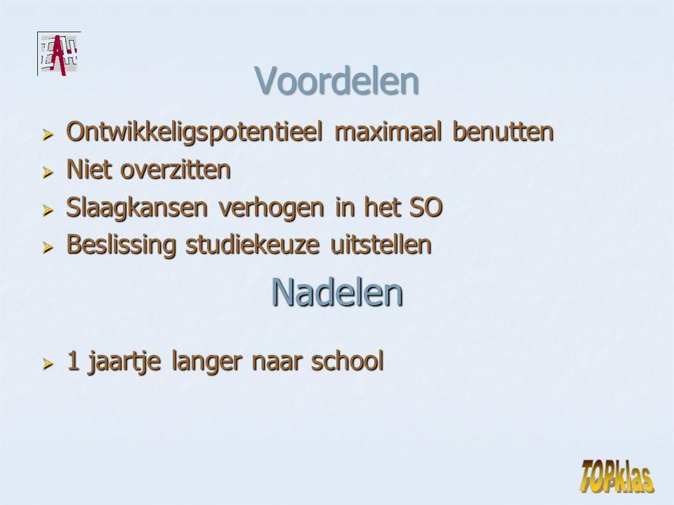 Voordelen  Ontwikkeligspotentieel maximaal benutten  Niet overzitten  Slaagkansen verhogen in het SO  Beslissing studiekeuze uitstellen Nadelen  1 jaartje langer naar school