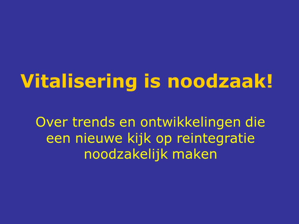 Vitalisering is noodzaak.