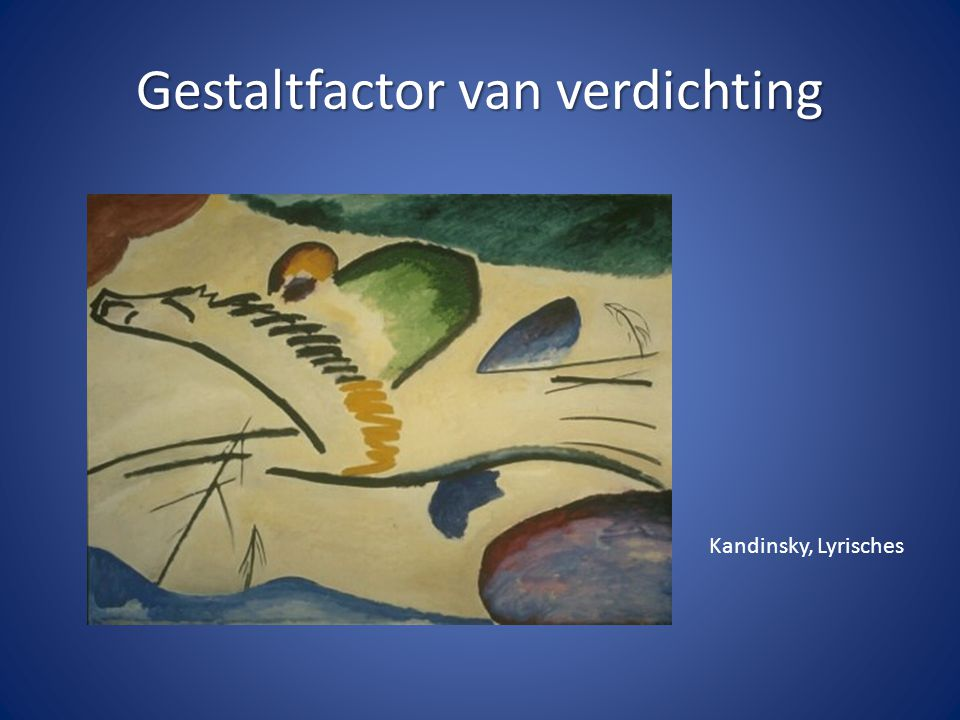 Gestaltfactor van verdichting Kandinsky, Lyrisches