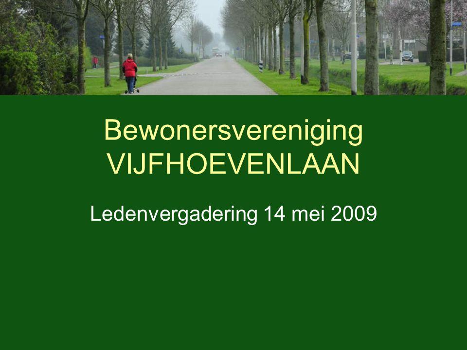 Bewonersvereniging VIJFHOEVENLAAN Ledenvergadering 14 mei 2009