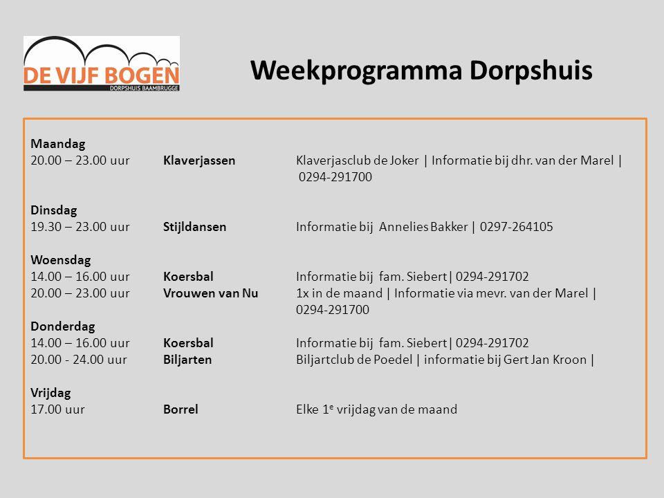 Weekprogramma Dorpshuis Maandag 20.00 – 23.00 uurKlaverjassenKlaverjasclub de Joker | Informatie bij dhr.