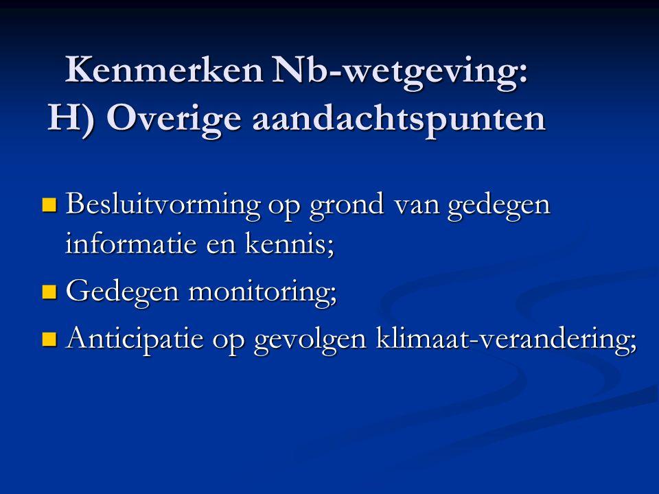 Kenmerken Nb-wetgeving: H) Overige aandachtspunten Besluitvorming op grond van gedegen informatie en kennis; Besluitvorming op grond van gedegen infor