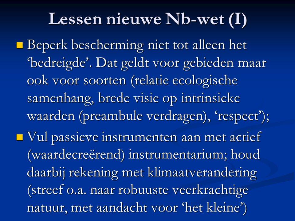 Lessen nieuwe Nb-wet (I) Beperk bescherming niet tot alleen het 'bedreigde'. Dat geldt voor gebieden maar ook voor soorten (relatie ecologische samenh