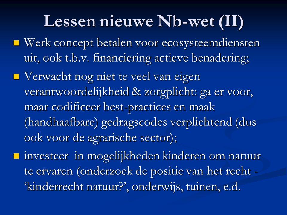 Lessen nieuwe Nb-wet (II) Werk concept betalen voor ecosysteemdiensten uit, ook t.b.v. financiering actieve benadering; Werk concept betalen voor ecos