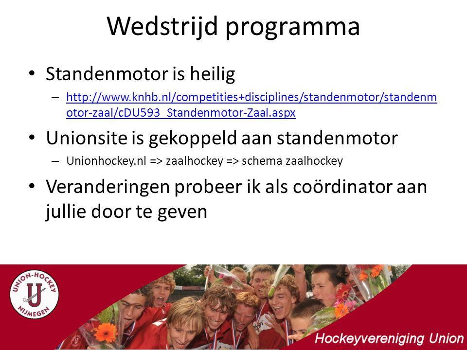 Wedstrijd programma Standenmotor is heilig – http://www.knhb.nl/competities+disciplines/standenmotor/standenm otor-zaal/cDU593_Standenmotor-Zaal.aspx