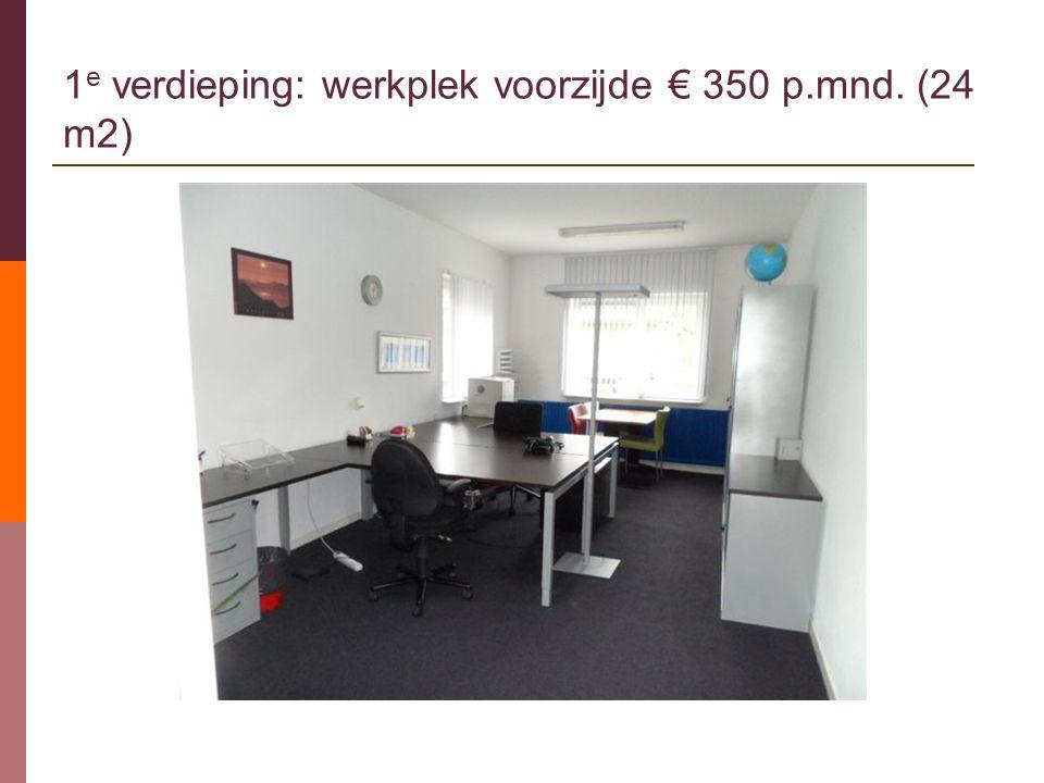 1 e verdieping: werkplek voorzijde € 350 p.mnd. (24 m2)