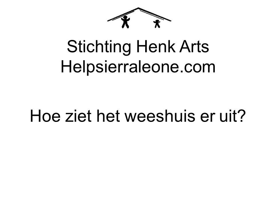 Hoe ziet het weeshuis er uit? Stichting Henk Arts Helpsierraleone.com