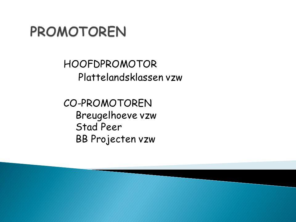 HOOFDPROMOTOR Plattelandsklassen vzw CO-PROMOTOREN Breugelhoeve vzw Stad Peer BB Projecten vzw