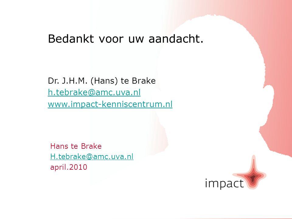 impactrichtlijn geuniformeerdenApril 2010 Hans te Brake H.tebrake@amc.uva.nl april.2010 H.tebrake@amc.uva.nl Bedankt voor uw aandacht. Dr. J.H.M. (Han