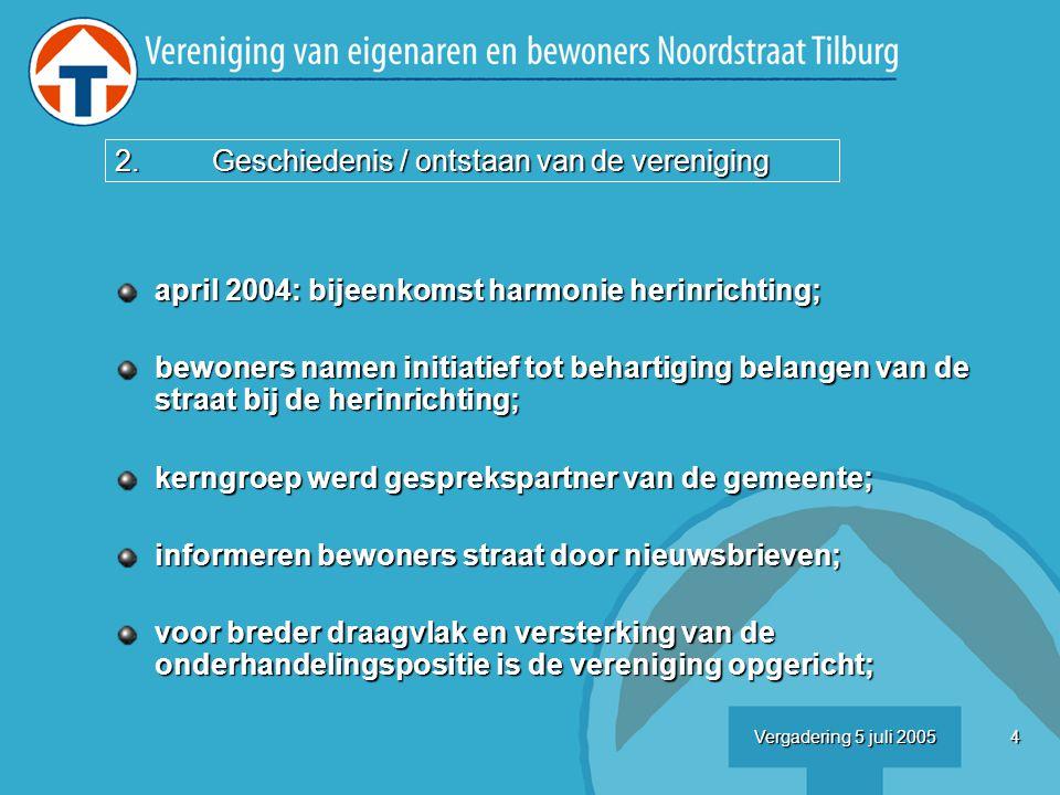 5Vergadering 5 juli 2005 Bestuur VvEBNT Werkgroep … Werkgroep ….
