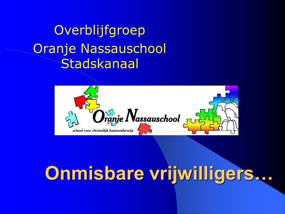 De overblijfouders Een groep van circa 12 enthousiaste vrijwilligers zorgt voor gezellig en veilig overblijven op de Oranje Nassauschool in Stadskanaal.