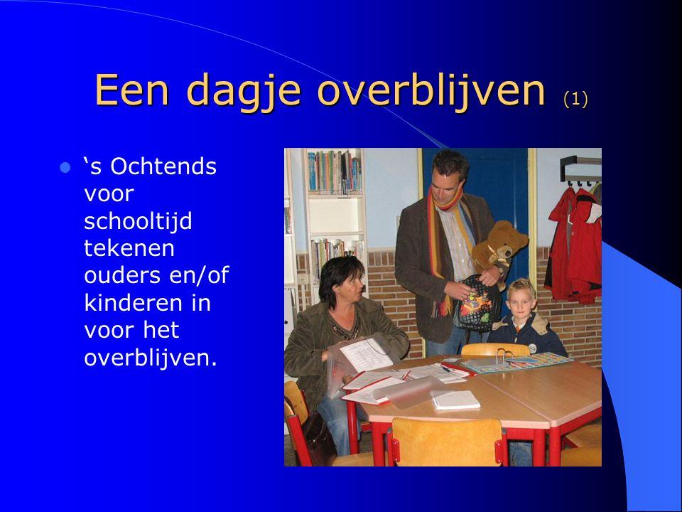 Een dagje overblijven (1) 's Ochtends voor schooltijd tekenen ouders en/of kinderen in voor het overblijven.