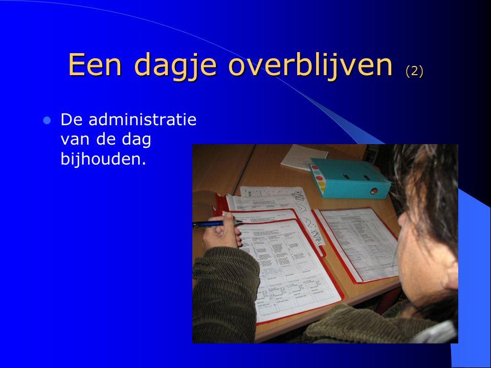Een dagje overblijven (2) De administratie van de dag bijhouden.