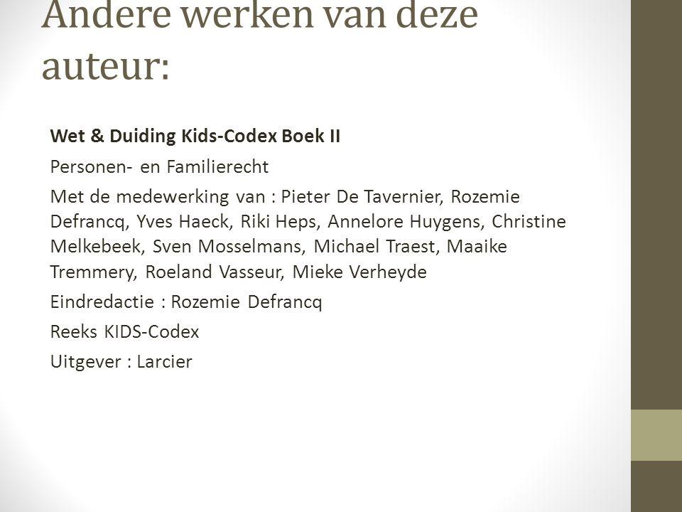 Andere werken van deze auteur: Wet & Duiding Kids-Codex Boek II Personen- en Familierecht Met de medewerking van : Pieter De Tavernier, Rozemie Defran