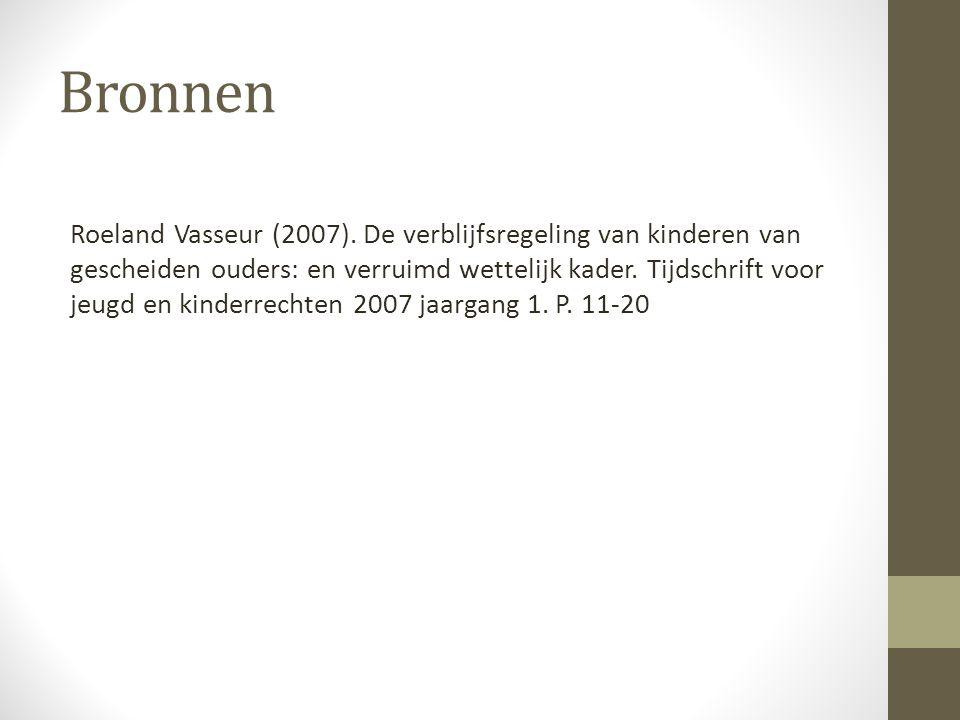 Bronnen Roeland Vasseur (2007). De verblijfsregeling van kinderen van gescheiden ouders: en verruimd wettelijk kader. Tijdschrift voor jeugd en kinder