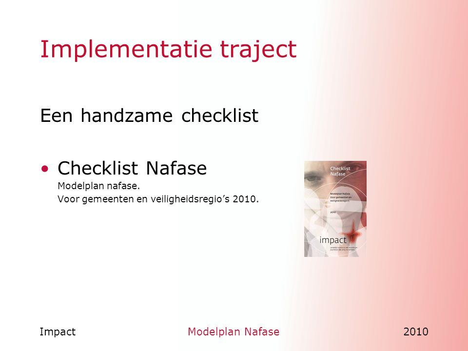 ImpactModelplan Nafase2010 Implementatie traject Een handzame checklist Checklist Nafase Modelplan nafase. Voor gemeenten en veiligheidsregio's 2010.