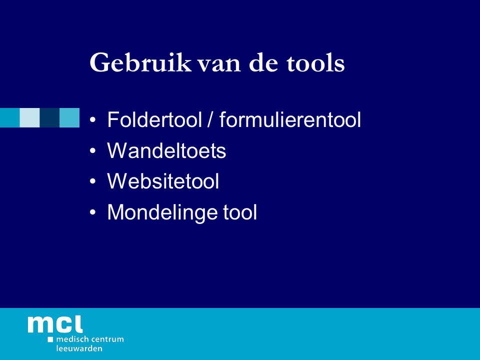 Gebruik van de tools Foldertool / formulierentool Wandeltoets Websitetool Mondelinge tool