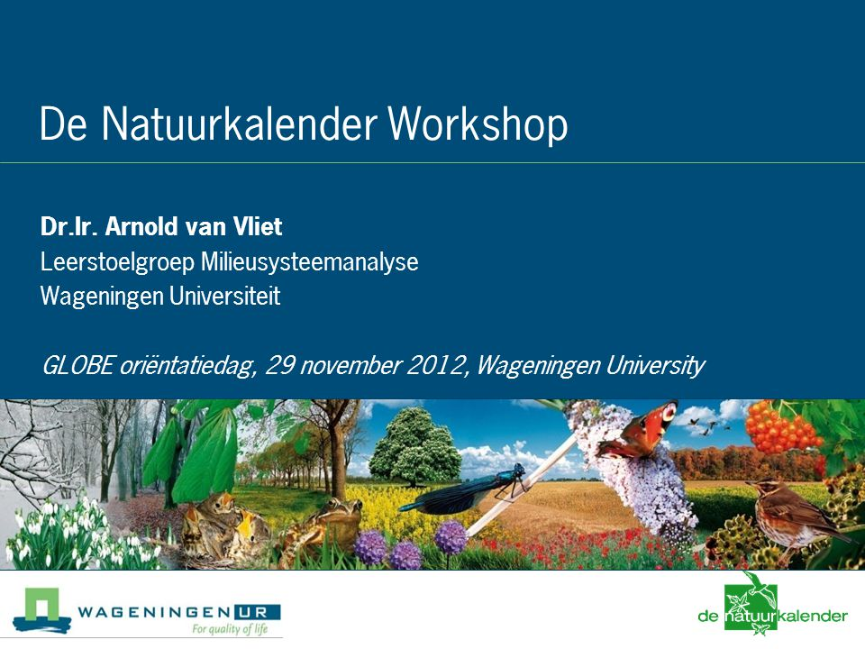 Pests and Climate Change - December 3d 2008 De Natuurkalender Workshop Dr.Ir.