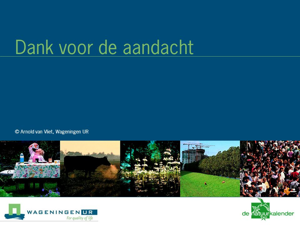 Pests and Climate Change - December 3d 2008 Dank voor de aandacht © Arnold van Vliet, Wageningen UR