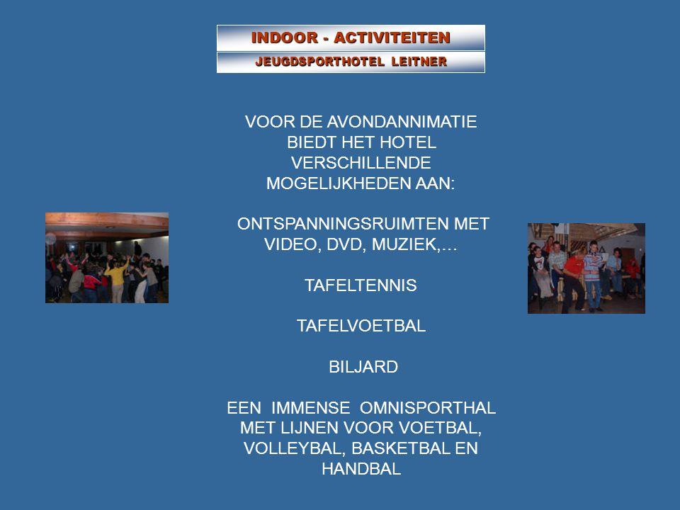 INDOOR - ACTIVITEITEN JEUGDSPORTHOTEL LEITNER VOOR DE AVONDANNIMATIE BIEDT HET HOTEL VERSCHILLENDE MOGELIJKHEDEN AAN: ONTSPANNINGSRUIMTEN MET VIDEO, D