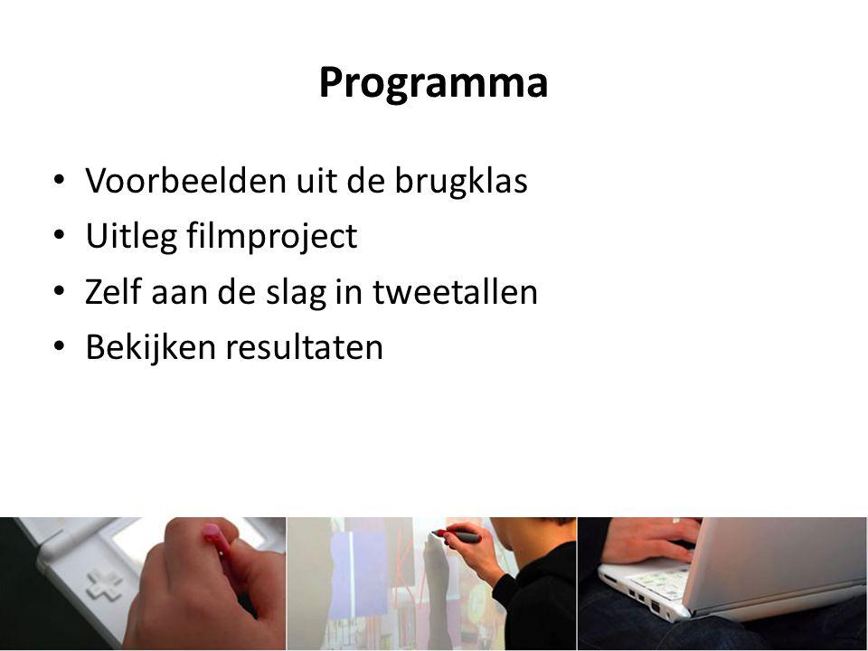 Programma Voorbeelden uit de brugklas Uitleg filmproject Zelf aan de slag in tweetallen Bekijken resultaten