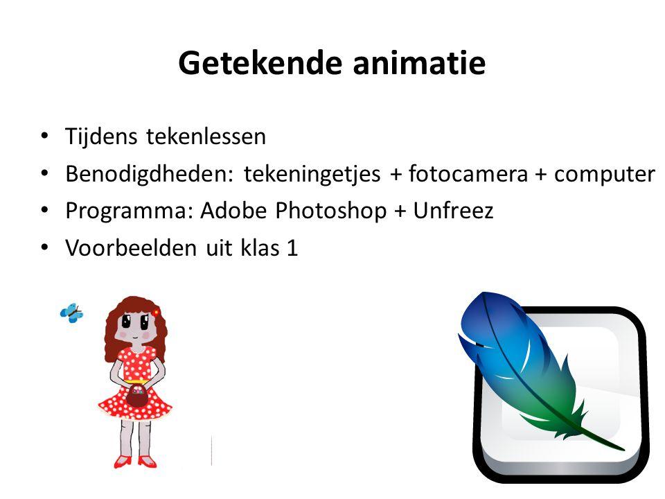 Getekende animatie Tijdens tekenlessen Benodigdheden: tekeningetjes + fotocamera + computer Programma: Adobe Photoshop + Unfreez Voorbeelden uit klas