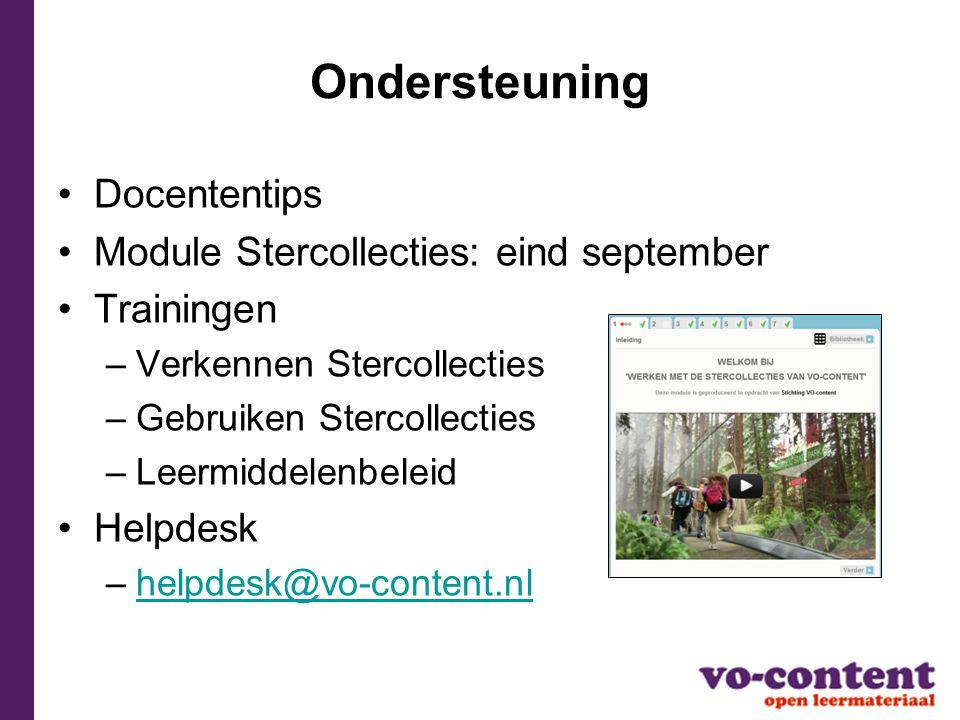Ondersteuning Docententips Module Stercollecties: eind september Trainingen –Verkennen Stercollecties –Gebruiken Stercollecties –Leermiddelenbeleid He