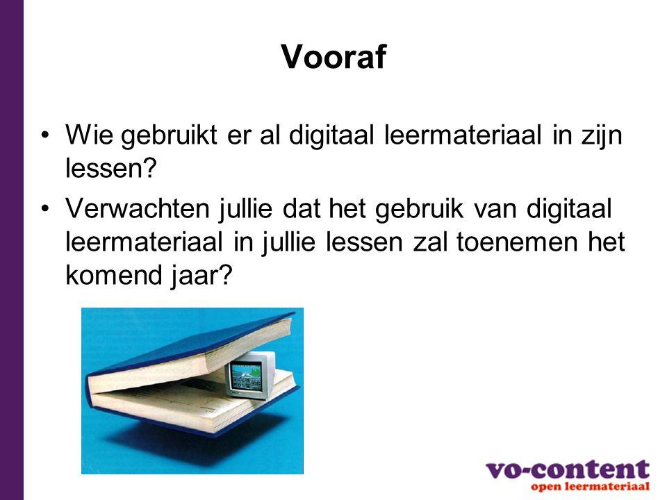 Vooraf Wie gebruikt er al digitaal leermateriaal in zijn lessen.