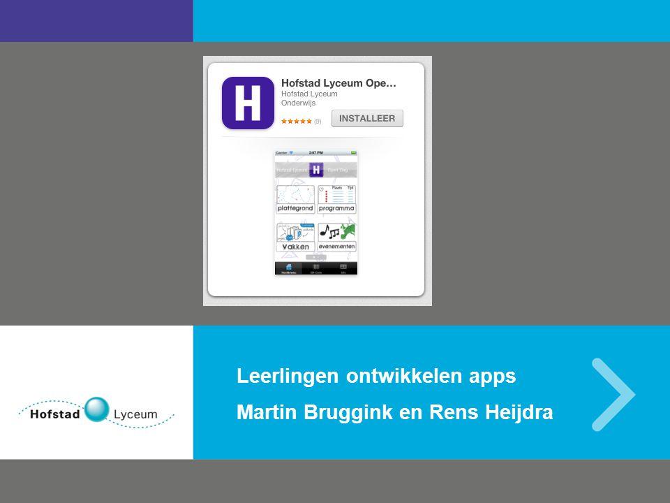Martin Bruggink en Rens Heijdra Leerlingen ontwikkelen apps