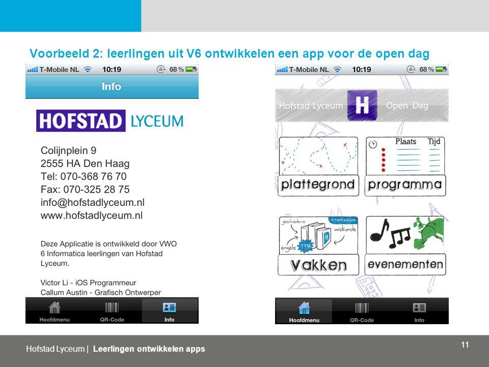 Hofstad Lyceum   Leerlingen ontwikkelen apps 11 Voorbeeld 2: leerlingen uit V6 ontwikkelen een app voor de open dag