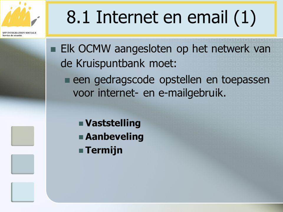 Elk OCMW aangesloten op het netwerk van de Kruispuntbank moet: een gedragscode opstellen en toepassen voor internet- en e-mailgebruik. Vaststelling Aa