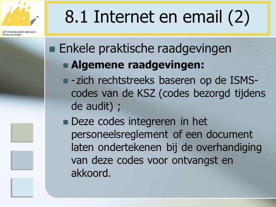 Enkele praktische raadgevingen Algemene raadgevingen: -zich rechtstreeks baseren op de ISMS- codes van de KSZ (codes bezorgd tijdens de audit) ; Deze