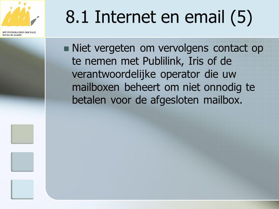 8.1 Internet en email (5) Niet vergeten om vervolgens contact op te nemen met Publilink, Iris of de verantwoordelijke operator die uw mailboxen beheer