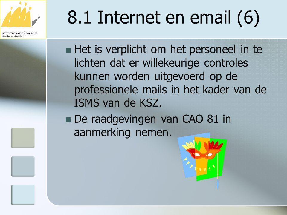 8.1 Internet en email (6) Het is verplicht om het personeel in te lichten dat er willekeurige controles kunnen worden uitgevoerd op de professionele m