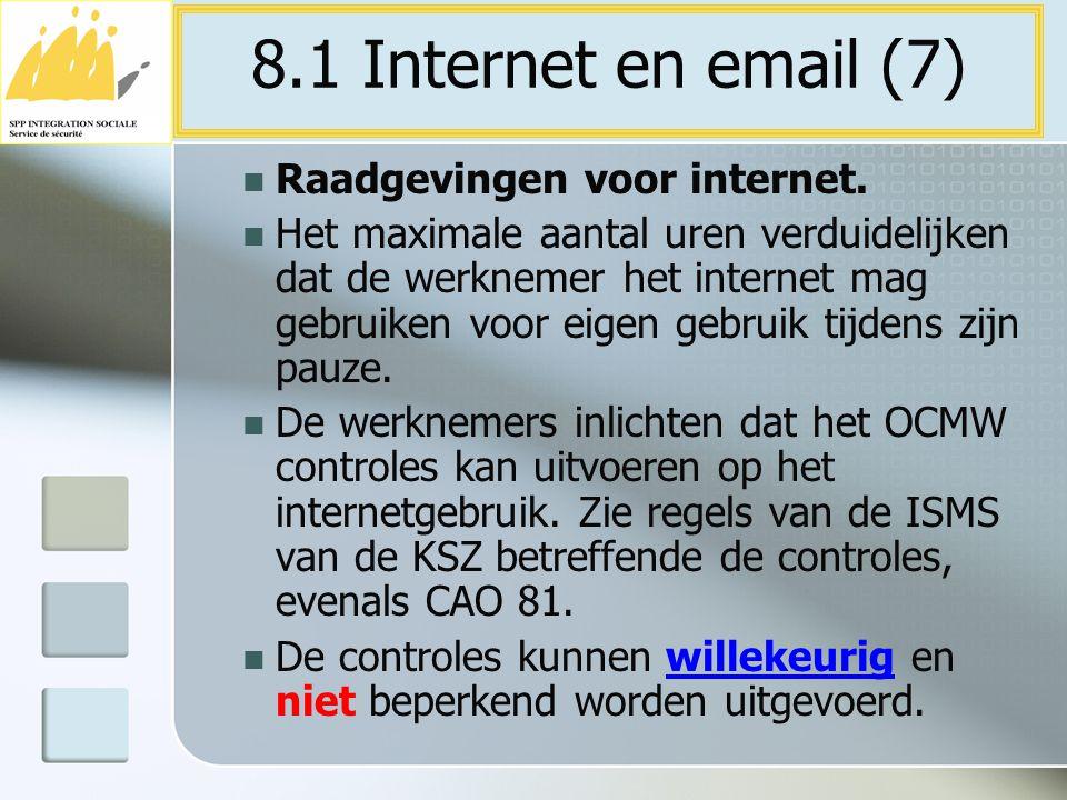 Raadgevingen voor internet. Het maximale aantal uren verduidelijken dat de werknemer het internet mag gebruiken voor eigen gebruik tijdens zijn pauze.