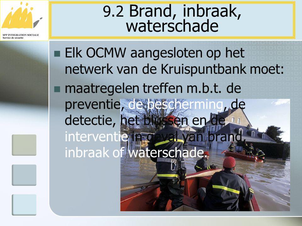 Elk OCMW aangesloten op het netwerk van de Kruispuntbank moet: maatregelen treffen m.b.t. de preventie, de bescherming, de detectie, het blussen en de