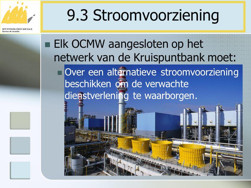 Elk OCMW aangesloten op het netwerk van de Kruispuntbank moet: Over een alternatieve stroomvoorziening beschikken om de verwachte dienstverlening te w