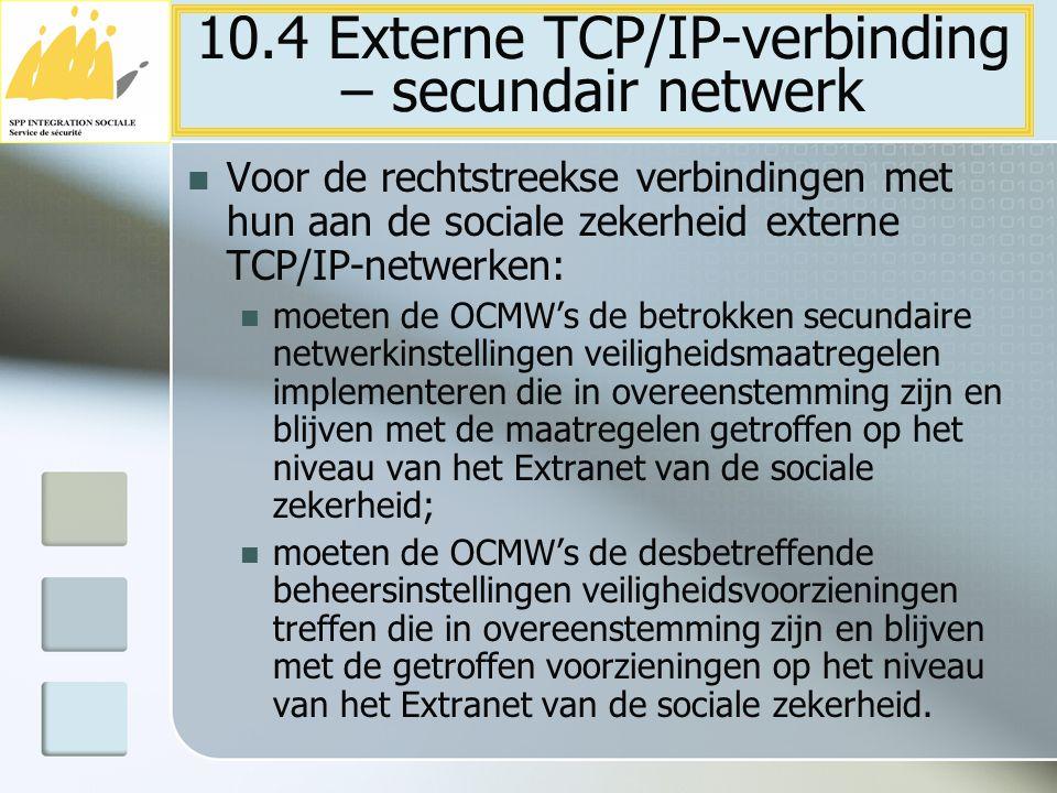 Voor de rechtstreekse verbindingen met hun aan de sociale zekerheid externe TCP/IP-netwerken: moeten de OCMW's de betrokken secundaire netwerkinstelli