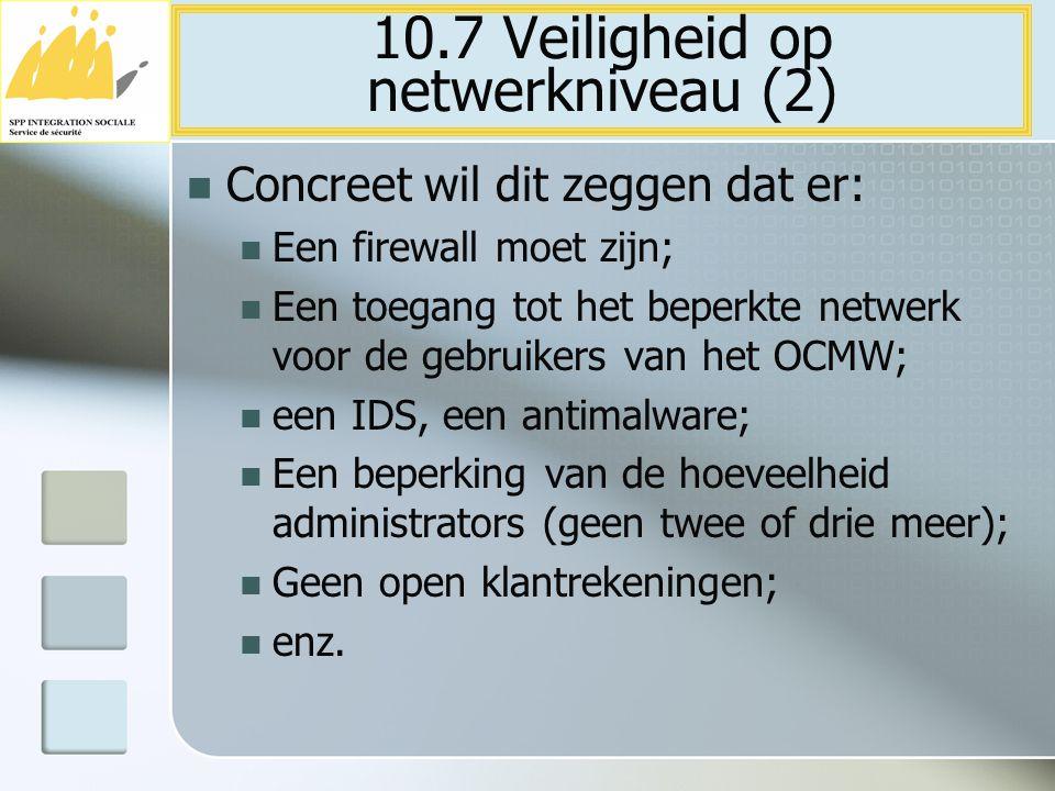 Concreet wil dit zeggen dat er: Een firewall moet zijn; Een toegang tot het beperkte netwerk voor de gebruikers van het OCMW; een IDS, een antimalware