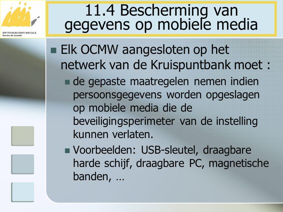 Elk OCMW aangesloten op het netwerk van de Kruispuntbank moet : de gepaste maatregelen nemen indien persoonsgegevens worden opgeslagen op mobiele medi