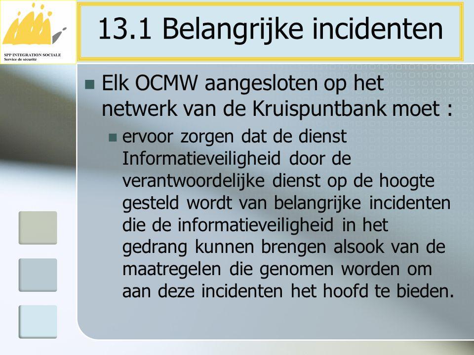 Elk OCMW aangesloten op het netwerk van de Kruispuntbank moet : ervoor zorgen dat de dienst Informatieveiligheid door de verantwoordelijke dienst op d