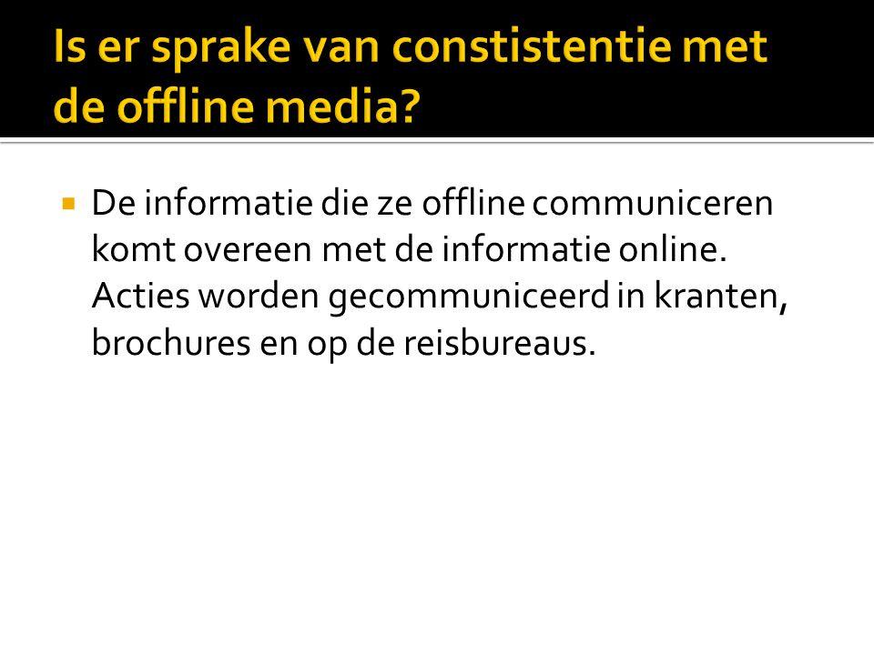  De informatie die ze offline communiceren komt overeen met de informatie online.