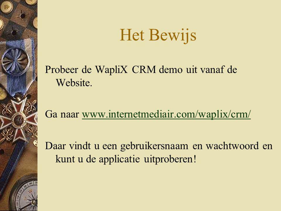 Het Bewijs Probeer de WapliX CRM demo uit vanaf de Website.