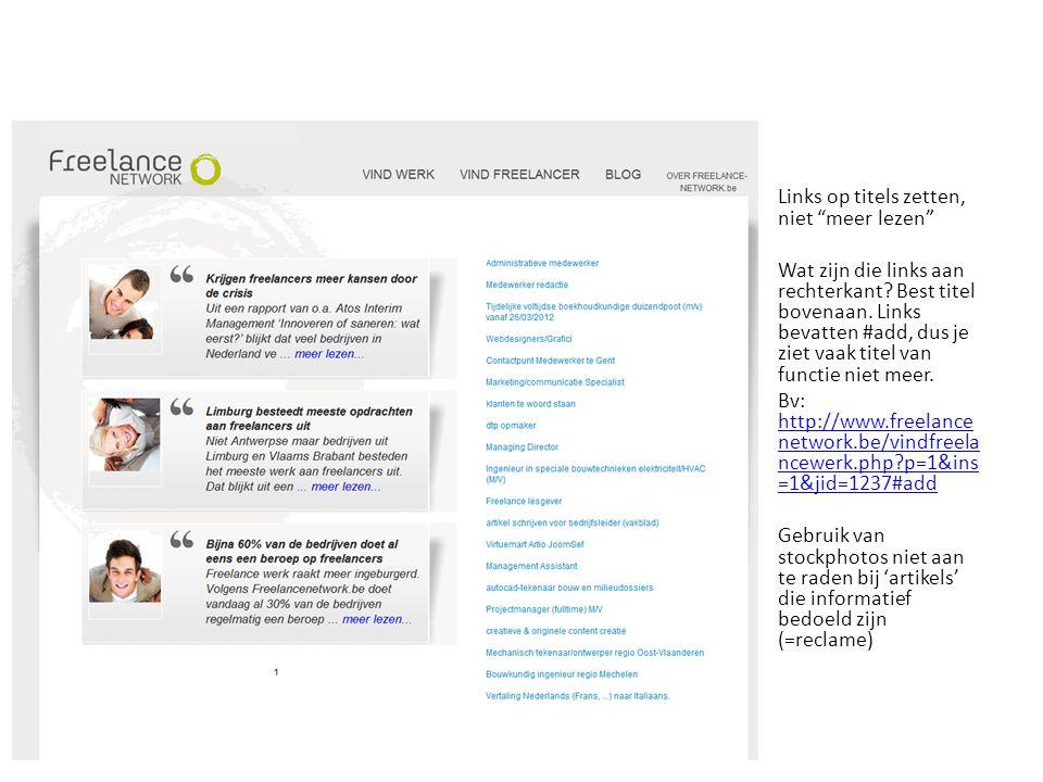 SEO unfriendly URL's http://www.freelancenetwork.be/blog.php?p=1&id=114 vs http://www.bloovi.be/nl/nieuws/N402-erwin-jansen-verkozen-tot-jurylid-van-eaca-euro-effies-2012 URL's bevatten keywords, naargelang CMS gebaseerd op titel van artikel (H1)