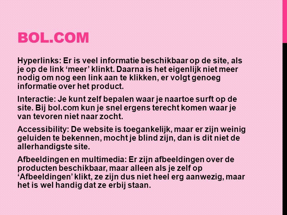 BOL.COM Hyperlinks: Er is veel informatie beschikbaar op de site, als je op de link 'meer' klinkt. Daarna is het eigenlijk niet meer nodig om nog een