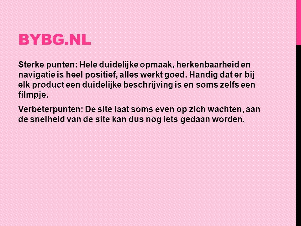BYBG.NL Sterke punten: Hele duidelijke opmaak, herkenbaarheid en navigatie is heel positief, alles werkt goed. Handig dat er bij elk product een duide
