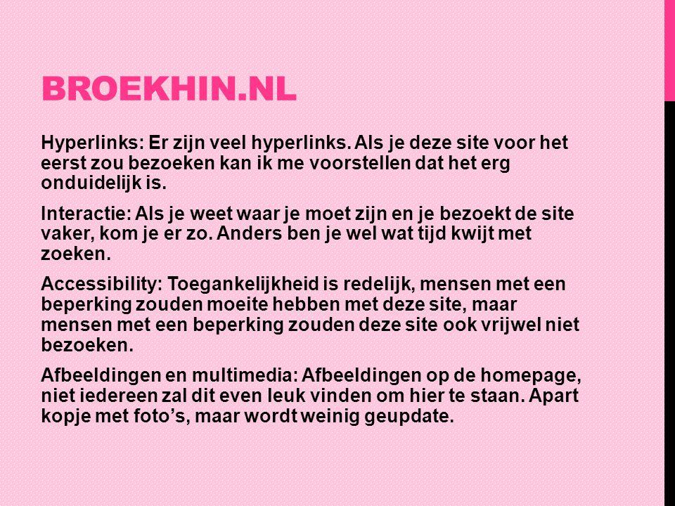 BROEKHIN.NL Sterke punten: Alles wat je nodig hebt voor een schoolsite is er te vinden.