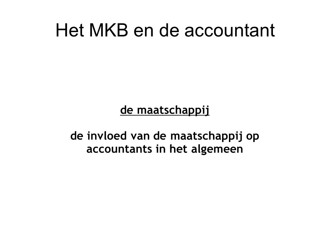 Het MKB en de accountant de maatschappij de invloed van de maatschappij op het MKB en de MKB-accountant