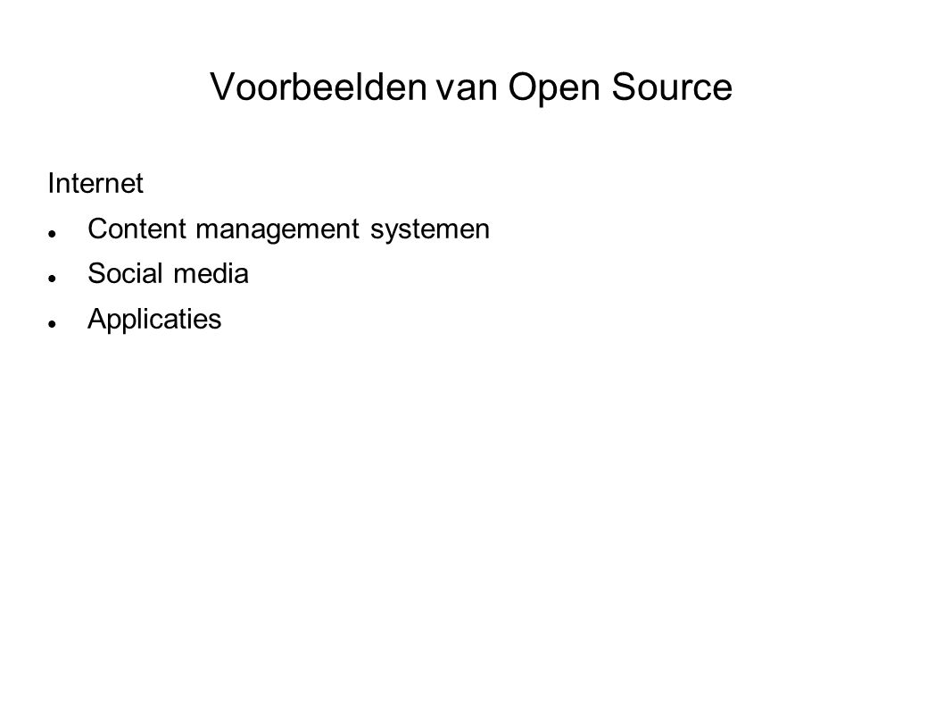 Voorbeelden van Open Source Internet Content management systemen Social media Applicaties